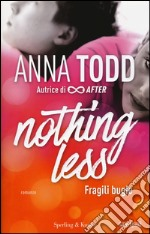 Nothing Less. Fragili Bugie libro