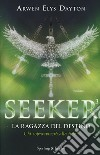 La ragazza del destino. Seeker. Vol. 3 libro