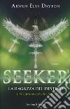 La ragazza del destino. Seeker. Vol. 3