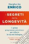 I segreti della longevità. Il primo programma psicofisico per ridurre la tua età biologica libro