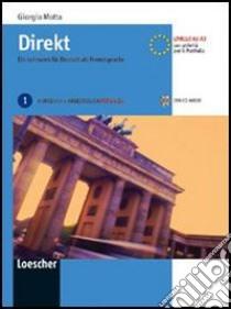 Direkt. Ein Lehrwerk für Deutsch als Fremdsprache. Kursbuch-Arbeitsbuch. Con CD Audio. Per le Scuole superiori (1) libro di Motta Giorgio