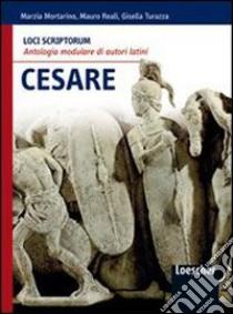 MORTARINO LOCI SCRIPTORUM CESARE libro di Mortarino Marzia, Reali Mauro, Turazza Gisella