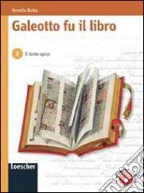 Galeotto fu il libro. Per la Scuola media (3) libro di Botta Nerella