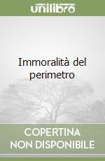Immoralità del perimetro libro di Gallizio Pinot