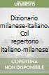 Dizionario milanese-italiano, col repertorio italiano-milanese libro