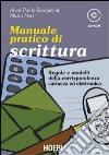 Manuale pratico di scrittura. Regole e modelli della corrispondenza cartacea ed elettronica. Con CD-ROM