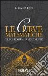 Le curve matematiche. Tra curiosità e divertimento libro