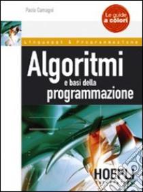 Algoritmi e basi della programmazione libro di Camagni Paolo