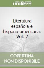 Literatura española e hispano-americana. Vol. 2 libro di Canfield Martha L.