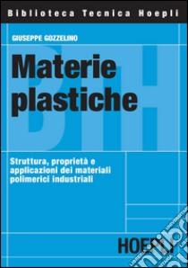 Materie plastiche libro di Gozzelino Giuseppe