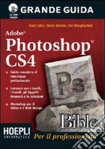 Photoshop CS4 bible libro di Cates Stacy