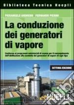 La conduzione dei generatori di vapore libro