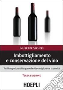 Imbottigliamento e conservazione del vino libro di Sicheri Giuseppe