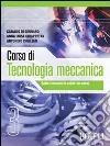 Corso di tecnologia meccanica. Per gli Ist. tecnici industriali (3) libro