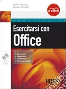 Esercitarsi con Office. Con CD-ROM libro di Lughezzani Flavia - Percivalle Daniela