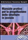 Manuale pratico per la progettazione delle strutture in acciaio libro