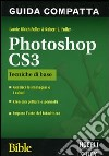 Photoshop CS3 Tecniche di base del fotoritocco. Bible