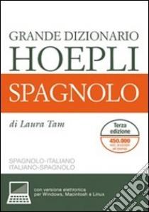 Grande dizionario Hoepli spagnolo. Spagnolo-italiano, italiano-spagnolo libro di Tam Laura