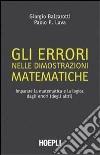Gli errori nelle dimostrazioni matematiche. Imparare la matematica e la logica dagli errori (degli altri) libro