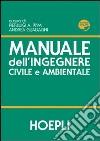 Manuale dell'ingegnere civile e ambientale libro