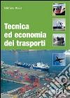 Tecnica ed economia dei trasporti libro