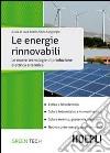 Le fonti energetiche rinnovabili. Le nuove tecnologie di produzione elettrica e termica libro