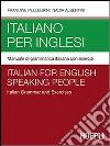 Italiano per inglesi. Manuale di grammatica italiana con esercizi