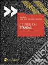 Costruzioni stradali. Aspetti progettuali e costruttivi. Con aggiornamento online libro