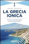 La Grecia ionica. Corf�, la costa dell'Epiro e le Ionie meridionali