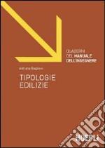Quaderni del manuale dell'ingegnere. Tipologie edilizie. Ediz. illustrata libro