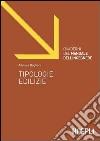 Quaderni del manuale dell'ingegnere. Tipologie edilizie libro