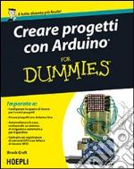 Creare progetti con Arduino For Dummies libro
