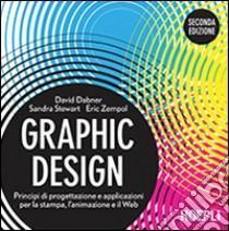 Graphic design. Principi di progettazione e applicazioni per la stampa, l'animazione e il Web libro di Dabner David - Stewart Sandra - Zempol Eric