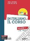 In italiano. Il corso. Livelli A1-A2 (1) libro
