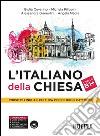 L'italiano della Chiesa. Corso di lingua e cultura per religiosi cattolici. Con CD Audio libro