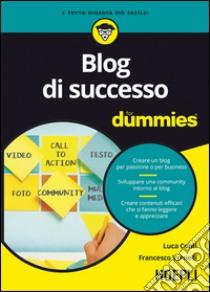 Blog di successo For Dummies libro di Conti Luca - Vernelli Francesco