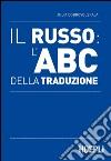 Il russo: l'ABC della traduzione libro