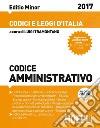 Codice amministrativo 2017. Ediz. minore libro