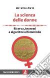 La scienza delle donne. Ricerca, teoremi e algoritmi al femminile libro
