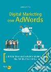 Digital marketing con AdWords libro