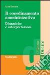 Il coordinamento amministrativo. Dinamiche e interpretazioni libro