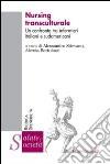 Nursing transculturale. Un confronto tra infermieri italiani e sudamericani libro