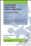 La diversit� come dono e sfida educativa