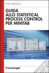 Guida allo statistical process control per Minitab libro di Belluco Enzo