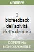 Il biofeedback dell'attività elettrodermica libro