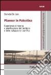 Planner in Palestina. Esperienze di ricerca e pianificazione del territorio e dello sviluppo nel conflitto libro