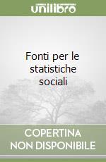 Fonti per le statistiche sociali libro di Zajczyk Francesca