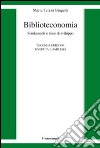 Biblioteconomia. Fondamenti e linee di sviluppo libro