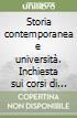Storia contemporanea e università. Inchiesta sui corsi di laurea in storia libro