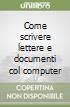 Come scrivere lettere e documenti col computer libro